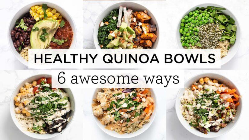 Easy and Healthy Quinoa Bowls: 6 Delicious Ways